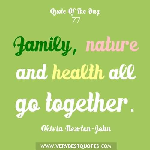 Health Quotes family nature and health all go together