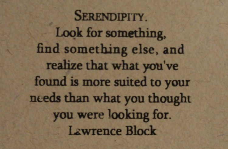 Life Sayings Looks for something else and realize that what you've found is more suited to your needs