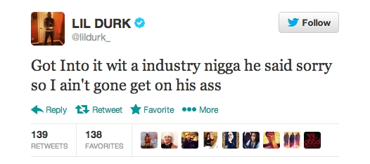 Lil Durk Quotes Got into it wit a industry nigga he said sorry so i ain't gone get on his ass