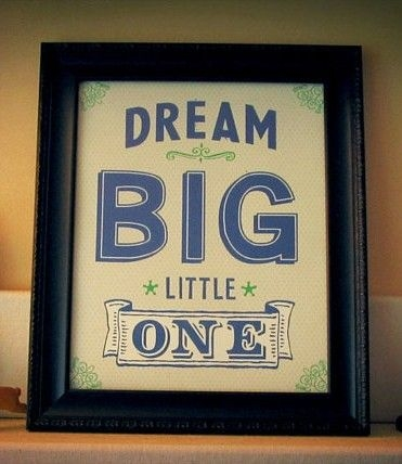 Little Big Quotes Dream big little one (2)