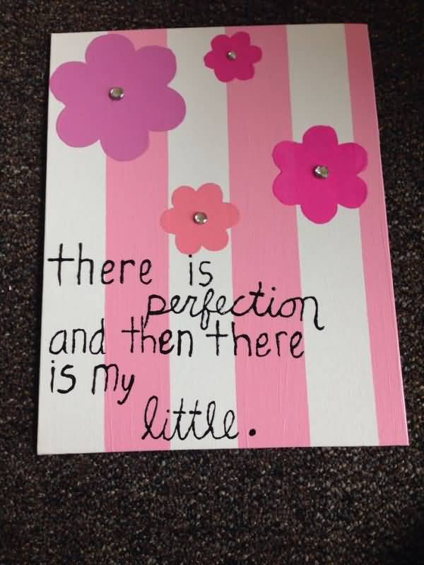 Little Big Quotes There is perfection and then there is my little