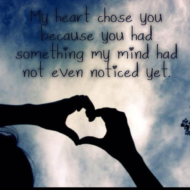 MCM Quotes My heart chose you because you had something my mind had not even noticed yet
