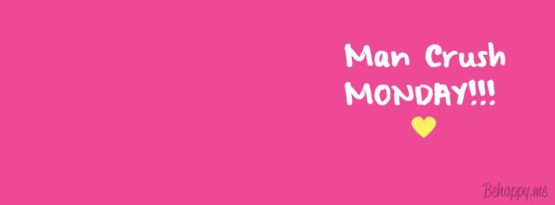 MCM Sayings Man crush Monday (2)