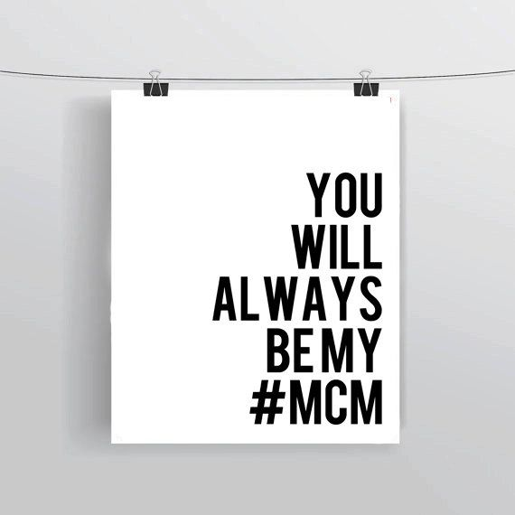 MCM Sayings You will always be my #MCM