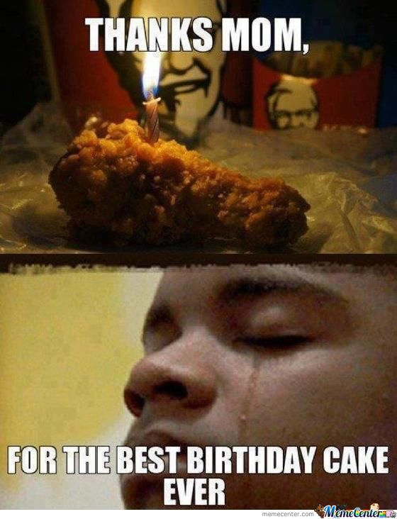Meme Thanks Mom For The Best Birthday Cake Ever Image