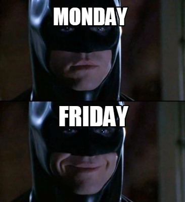 Monday Friday Batman Memes