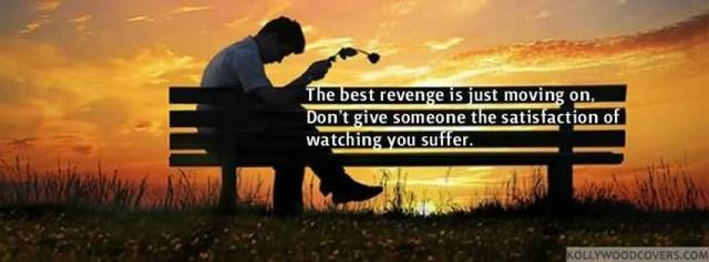 Move On Quotes The Best Revenge Is Just Moving On Don't Give Someone The Satisfaction Of Watching You Suffer