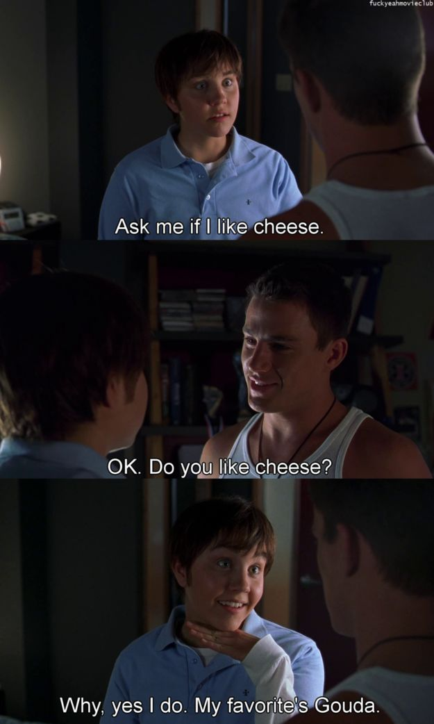 Movie Quotes Ask Me If I Like Cheese Ok Do You Like Cheese