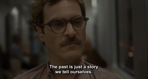 Movie Quotes The Past Is Just A Story We Tell Ourselves