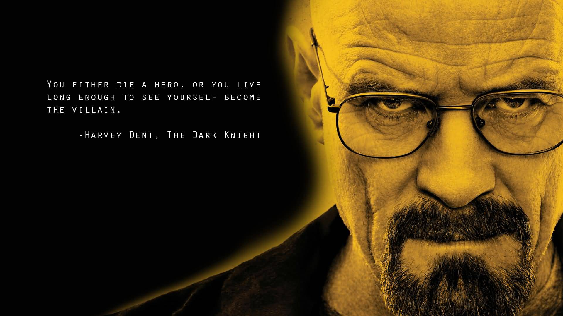Movie Quotes You Either Die A Hero Or You Live Long