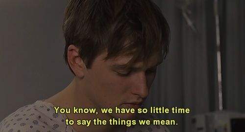 Movie Sayings You Know, We Have So Little Time