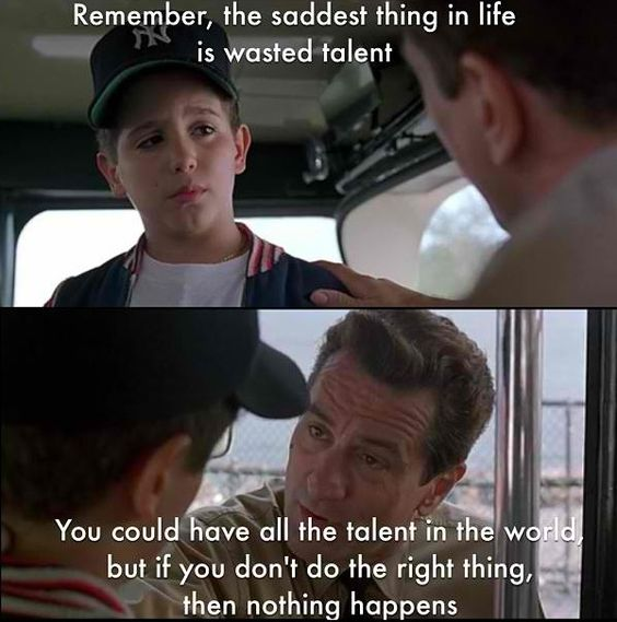 Movies Quotes Remember The Saddest Thing In Life Is Wasted Talent