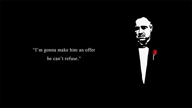 Movies Sayings I'm Gonna Make Him An Offer He Can't Refuse