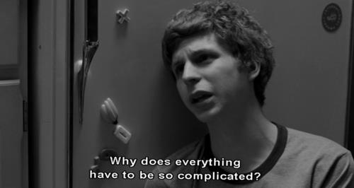 Movies Sayings Why Does Everything Have To Be So Complicated