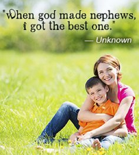 I Love My Nephew Quotes And Sayings Amazing Nephew Quotes When God Made Nephews I Got The Best One Unknown