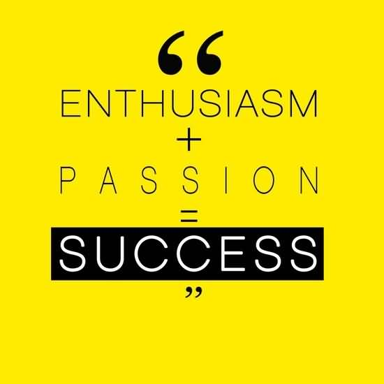 Passion Quotes Enthusiasm Passion Success