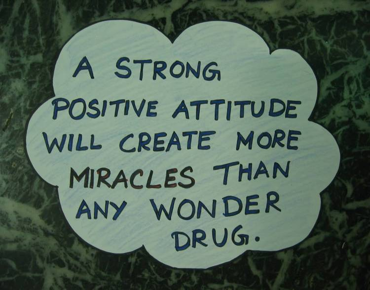 Positive Quotes a strong positive attitude will create more miracles than any wonder drug