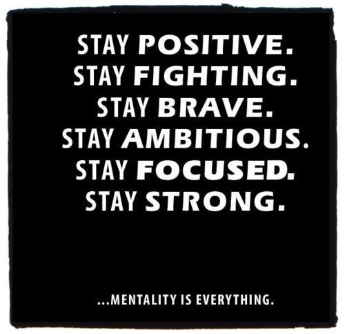 Positive Quotes stay positive stay fighting stay brave stay ambitious stay focused stay strong