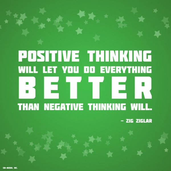 Positive Sayings positive thinking will let you do everything better than negative thinking will.