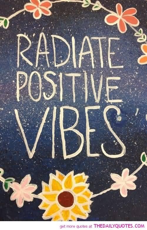 Positive Sayings radiate positive vibes