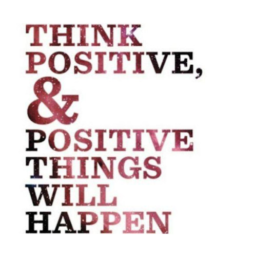 Positive Sayings think positive things will happen