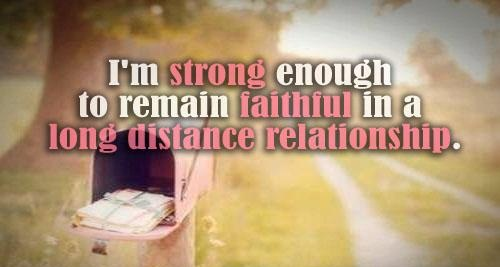 Relationship Quotes i'm strong enough to remain faithful in a long distance relationship