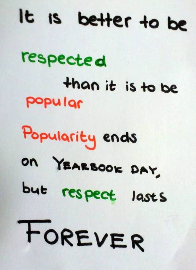 Respect Quotes it is better to be respected than it is to be popular popularity ends