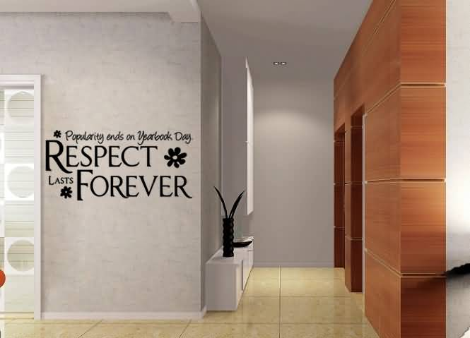Respect Quotes popularity end on your book day respect lasts forever