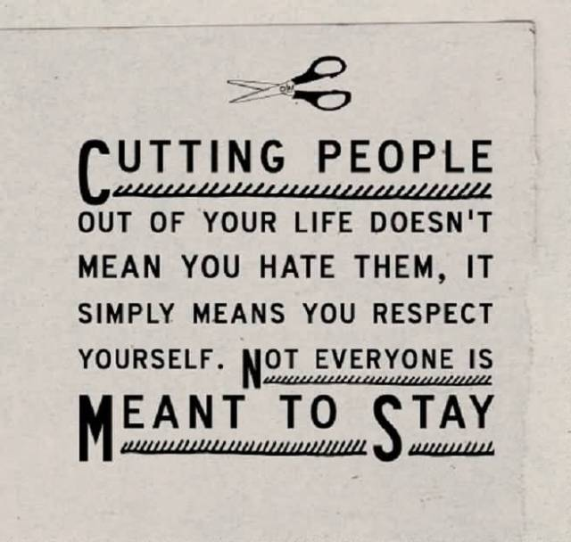 Respect Sayings cutting people out of your life doesn't mean you hate them