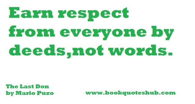 Respect Sayings earn respect from everyone by deeds not words