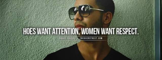 Respect Sayings hoes want attention women want respect
