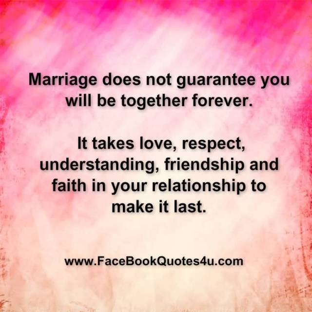 Respect Sayings marriage does not guarantee you will be together forever