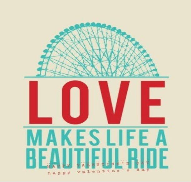 Ride Quotes Love makes life a beautiful ride