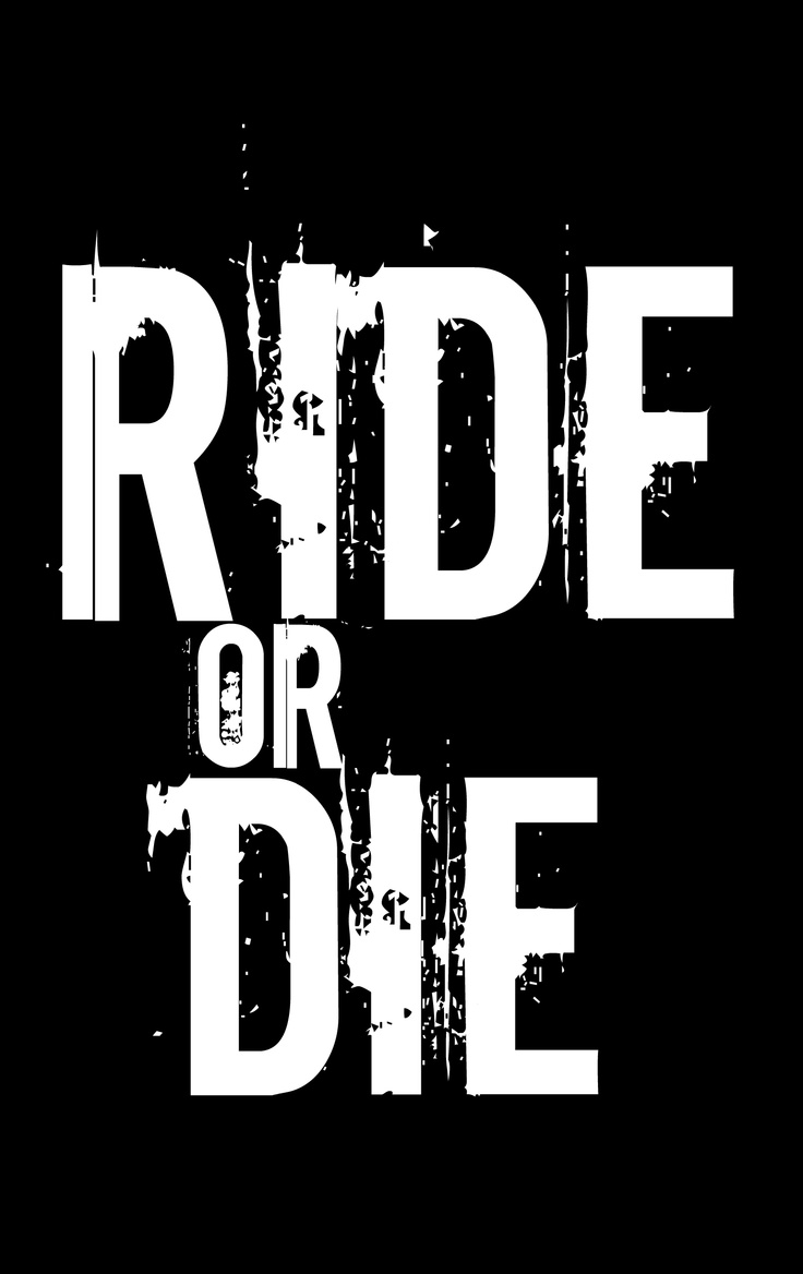 Ride Quotes Ride Or Die