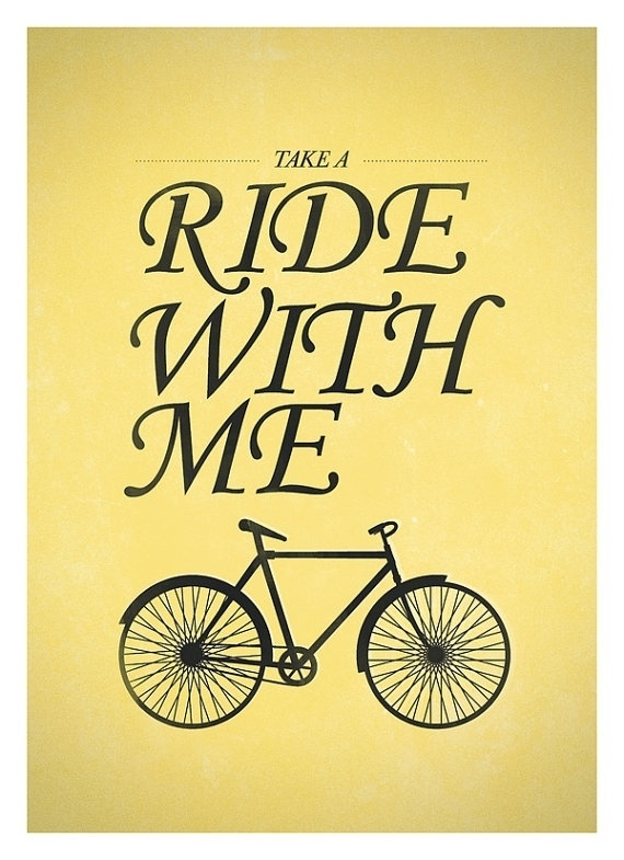 Ride Quotes Take a ride with me