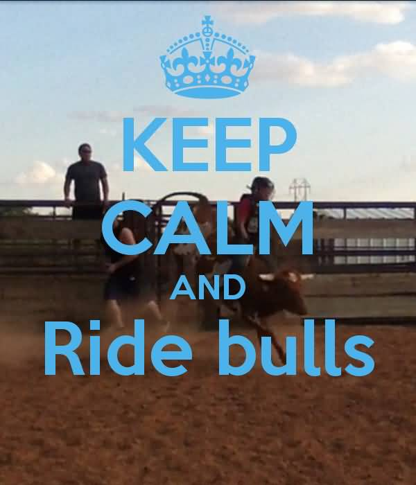 Ride Quotes keep calm and ride bulls