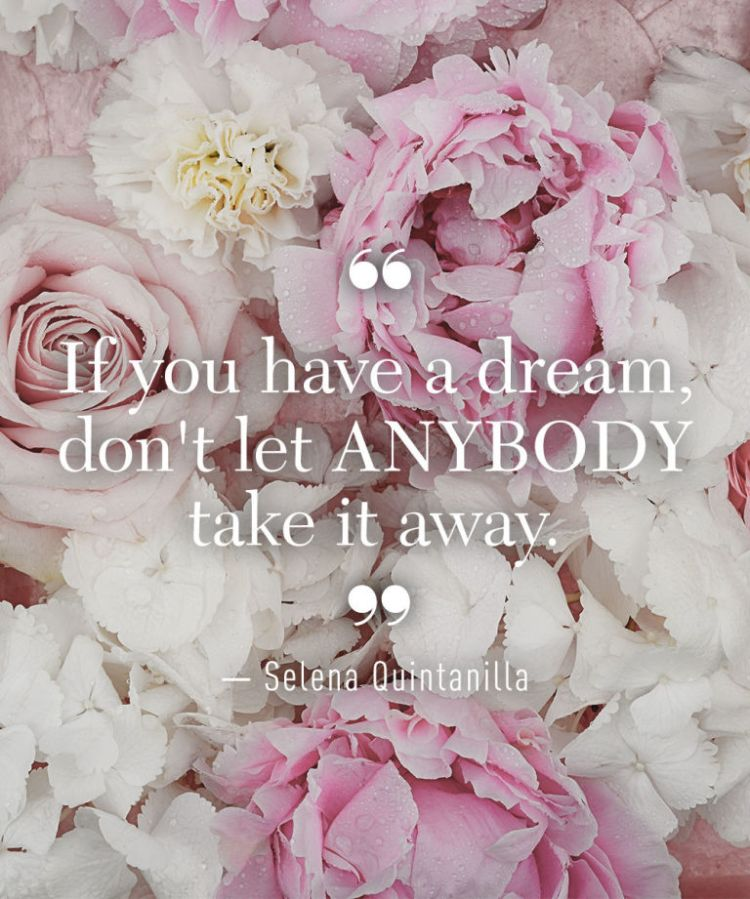 Selena Quintanilla Quotes If you have a dream, don't let anybody take it away