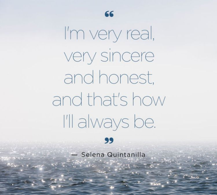 Selena Quintanilla Quotes I'm very real, very sincere, and honest, and that's how I'll always be