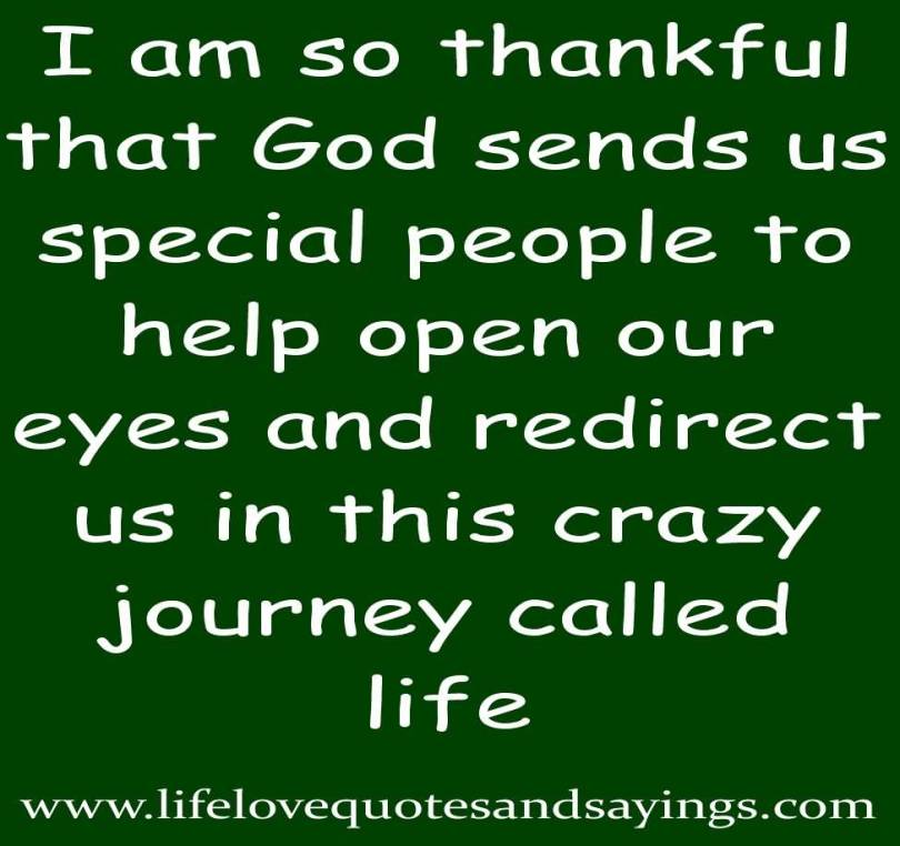 So Done Sayings I am so thankful that god sends us special people to help open