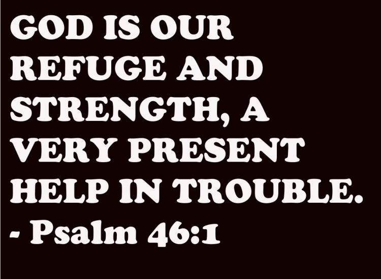Strength Quotes God Is Our Refuge And Strength , Very Present Help In Trouble