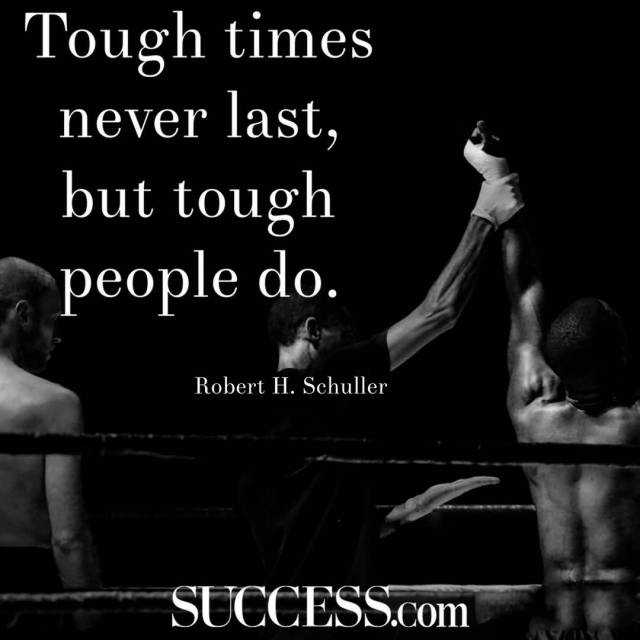 Strength Quotes Tough Times Never Last But Tough People Do.