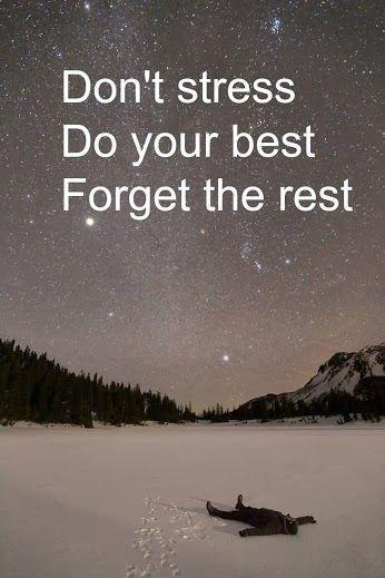 Stress Quotes don't stress do your best forget the rest.