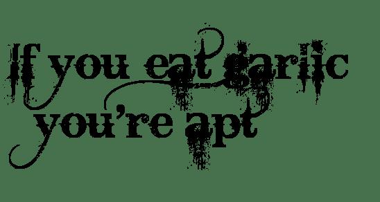 Superb Garlic You're Apt Tattoo Design For Boys