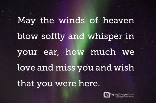 Wish You Were Here Quotes Fair Sympathy Quotes May The Winds Of Heaven Blow Softly And Whisper In