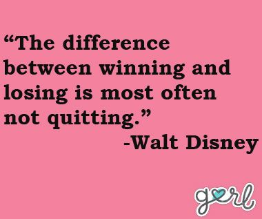 Teen Quotes the difference between winning and losing is most often not quitting..