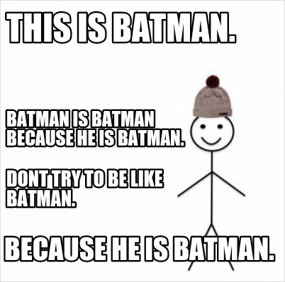 This Is Batman Is Batman Memes
