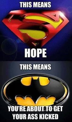 This Means Hope This Means You're About To Get Your Ass Kiskes Batman Memes