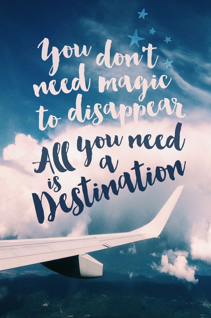 Travel Quotes you don't need magic to disappear all you need is nesting ion
