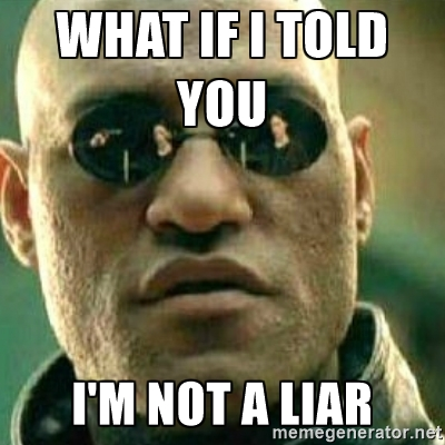 What If Tols I'M Not A Liar Meme Graphic