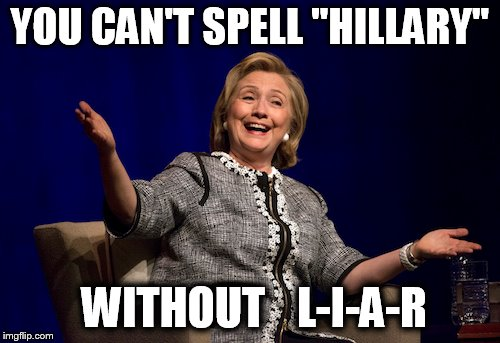 You Cant spell Hillary Without Liar Meme Graphic